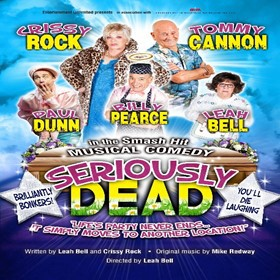 Seriously Dead - The Smash Hit Musical Comedy